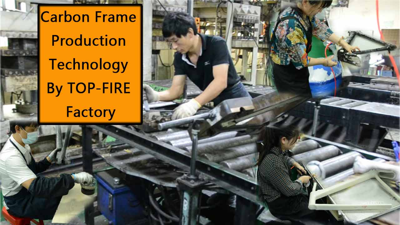 Carbon Frame Production Technology By TOP-FIRE Factory